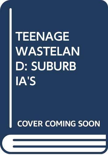 9780394573007: Teenage Wasteland: Suburbia's Dead End Kids