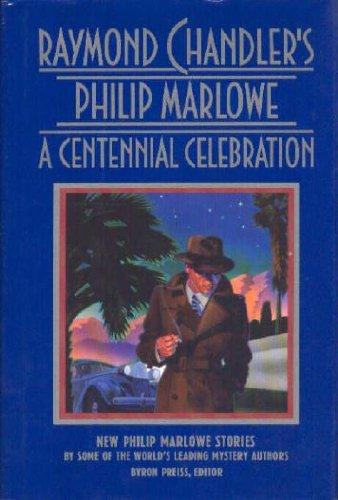 Raymond Chandler's Philip Marlowe: A Centennial Celebration: Raymond Chandler