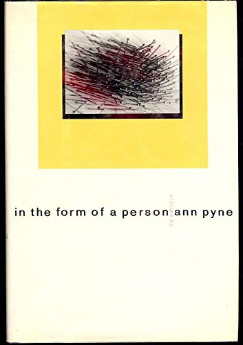 In The Form Of A Person: Stories: Pyne, Ann