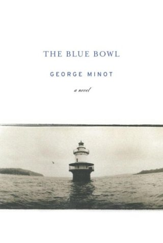 The Blue Bowl: Minot, George