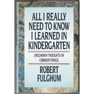 9780394573540: All I Really Need to Know I Learned in Kindergarten