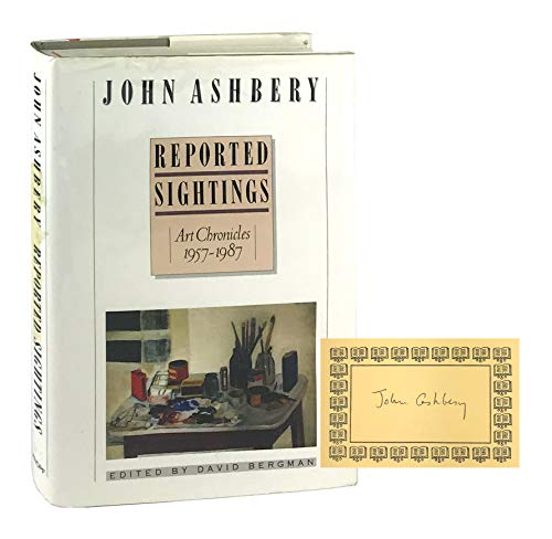 Reported Sightings: Art Chronicles 1957-1987: Ashbery, John