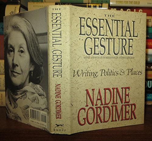 9780394573977: The Essential Gesture: Writing, Politics & Places