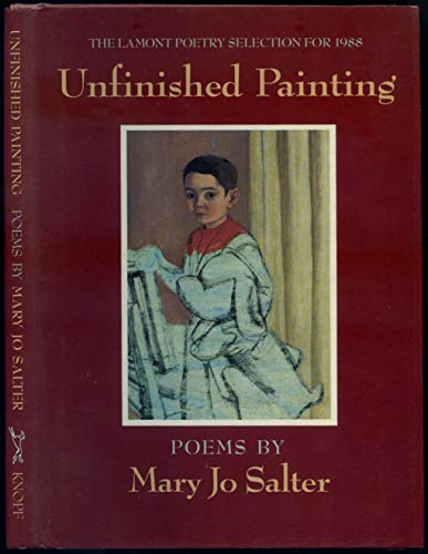 Unfinished Painting (Mint First Edition): Salter, Mary Jo.