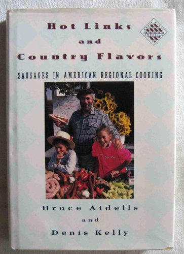 Hot Links and Country Flavors: Sausages in American Regional Cooking