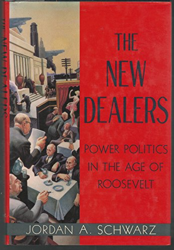 9780394574370: The New Dealers: Power Politics in the Age of Roosevelt