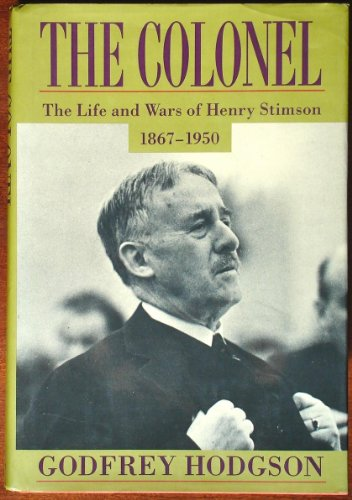 9780394574417: Colonel, The: The Life and Wars of Henry Stimson, 1867-1950