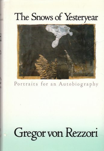 9780394574424: The Snows of Yesteryear: Portraits for an Autobiography