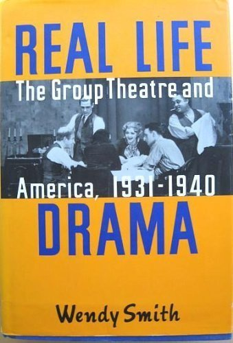 9780394574455: Real Life Drama: The Group Theatre and America, 1931-1940