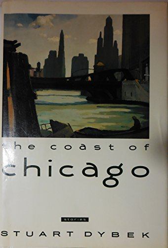 The Coast of Chicago: Stories: Dybek, Stuart
