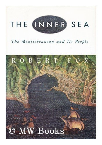 9780394574523: The Inner Sea: The Mediterranean and Its People