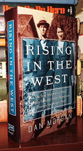 """Rising in the West: The True Story of an """"Okie"""" Family from the Great Depression through ..."""