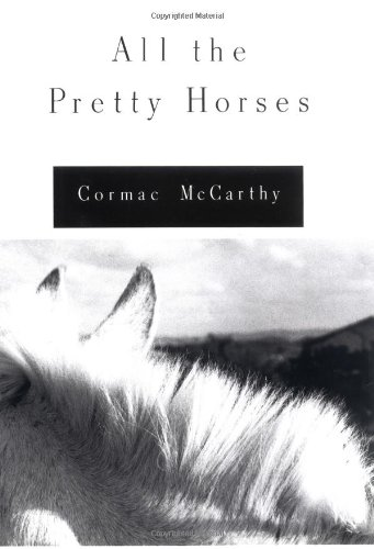 All the Pretty Horses: Cormac McCarthy