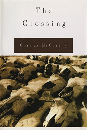 The Crossing (The Border Trilogy , Vol. 2): McCarthy, Cormac