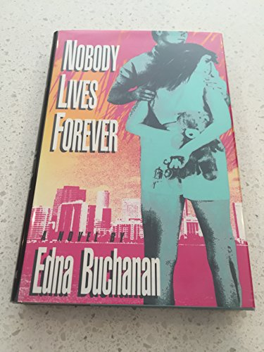 Nobody lives forever: Edna Buchanan