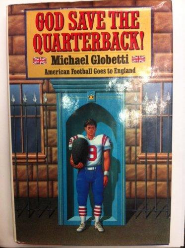 9780394575643: God Save the Quarterback!: American Football Goes to England