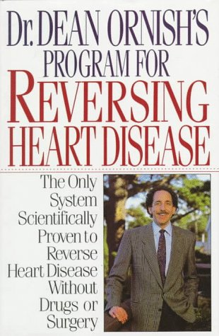 9780394575650: Dr. Dean Ornish's Program for Reversing Heart Disease: The Only System Scientifically Proven to Reverse Heart Disease Without Drugs or Surgery