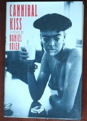 Cannibal Kiss: A Novel (0394575954) by Odier, Daniel