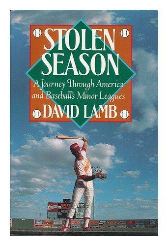 9780394576084: Stolen Season: A Journey Through America and Baseball's Minor Leagues