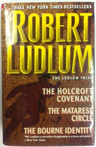 9780394576107: The Ludlum Triad: The Holcroft Covenant, The Matarese Circle and The Bourne Identity