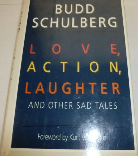 Love, Action, Laughter and Other Sad Tales: Schulberg, Budd