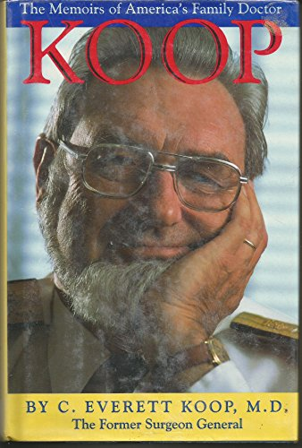 Koop: The Memoirs of America's Family Doctor: Koop, C. Everett