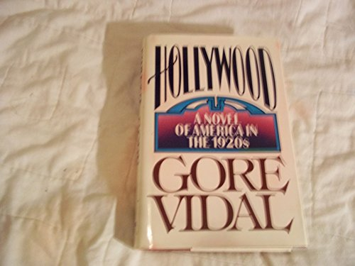 Hollywood: A Novel of America in the 1920's: Vidal, Gore