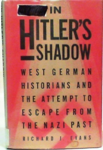 9780394576862: In Hitler's Shadow: West German Historians and the Attempt to Escape from the Nazi Past