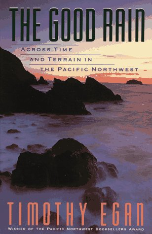 9780394577241: The Good Rain: Across Time & Terrain in the Pacific Northwest