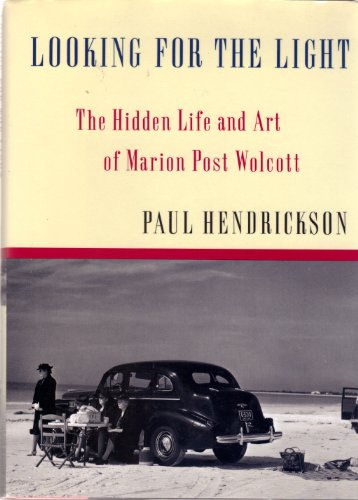 Looking For The Light: The Hidden Life and Art of Marion Post Wolcott