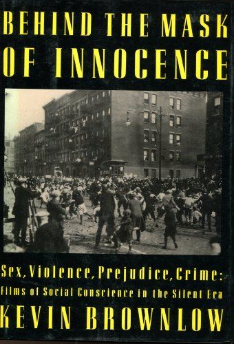 9780394577470: Behind the Mask of Innocence: Sex, Violence, Prejudice, Crime : Films of Social Conscience in the Silent Era
