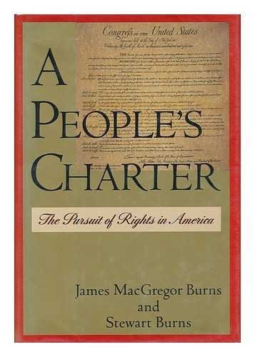 A People's Charter: The Pursuit of Rights: James MacGregor Burns;