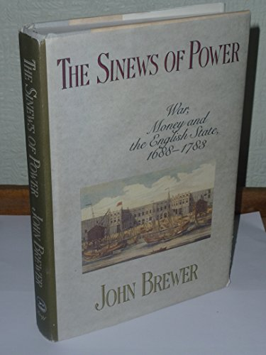 9780394577760: The Sinews of Power: War, Money, and the English State, 1688-1783