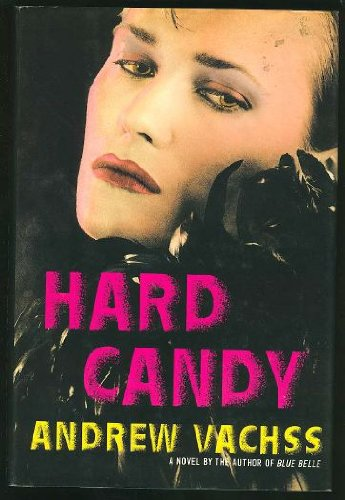 HARD CANDY: Vachss, Andrew.