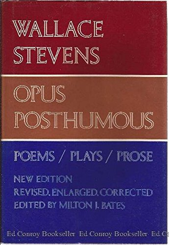 9780394577920: Opus Posthumous: Poems, Plays, Prose (Enlarged, Revised, Corrected)
