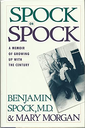 SPOCK on SPOCK A Memoir of Growing Up with the Century