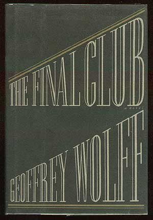 The Final Club (0394578201) by Wolff, Geoffrey