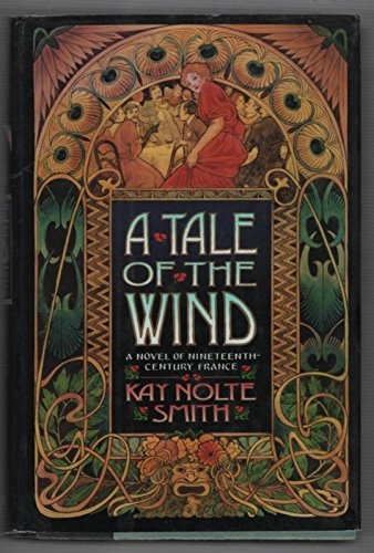 9780394578354: A Tale of the Wind: A Novel of 19Th-Century France