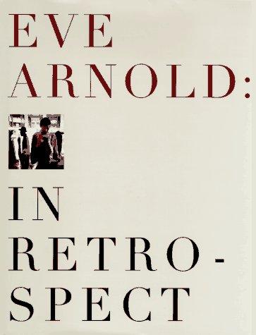 9780394578507: Eve Arnold: In Retrospect