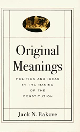 9780394578583: Original Meanings: Politics and Ideas in the Making of the Constitution