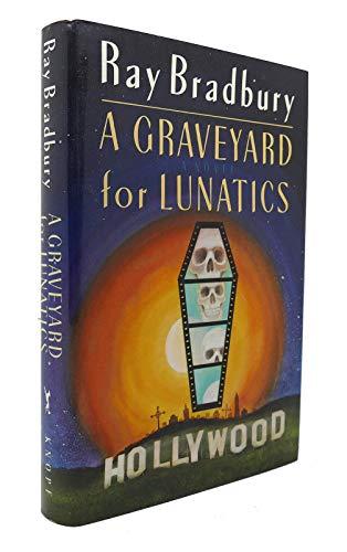 A Graveyard for Lunatics: Bradbury, Ray