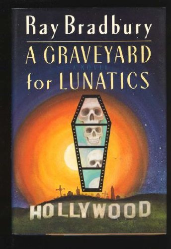 Graveyard For Lunatics, A: RAY BRADBURY