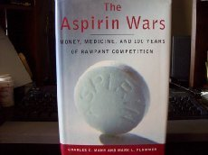 9780394578941: The Aspirin Wars: Money, Medicine, and 100 Years of Rampant Competition