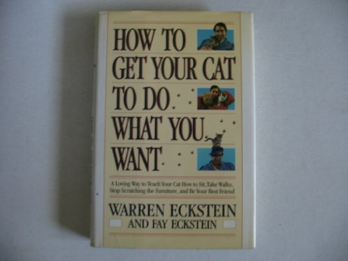 9780394579078: How to Get Your Cat to Do What You Want