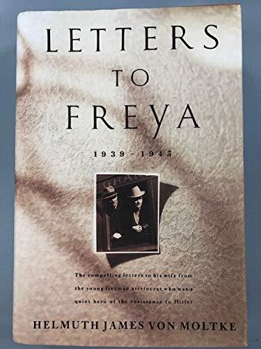 Letters To Freya, 1939-1945: Von Moltke, Helmuth