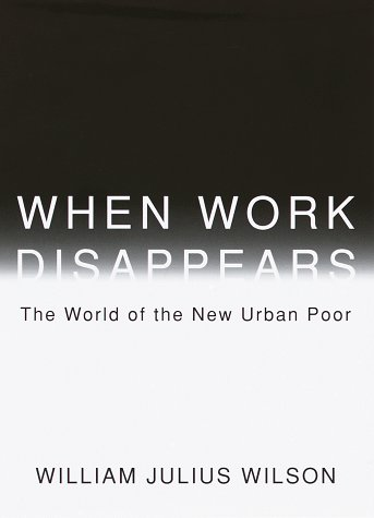 9780394579351: When Work Disappears: The World of the New Urban Poor
