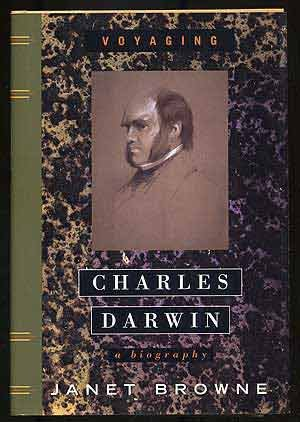 Charles Darwin, A Biography, 2 volumes, complete: I) Voyaging II) The Power of Place: BROWNE, JANET