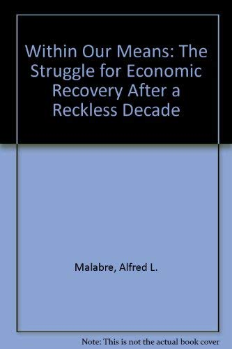 Within Our Means: The Struggle for Economic Recovery After a Reckless Decade