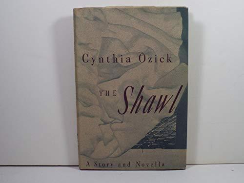 THE SHAWL: Ozick, Cynthia