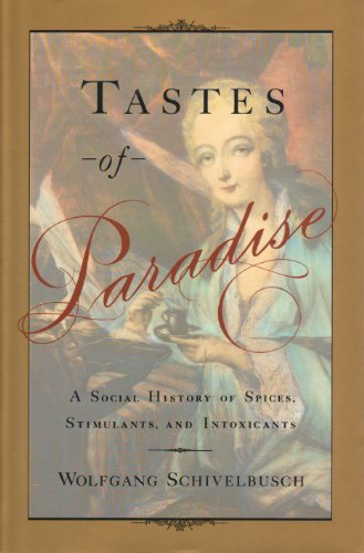 9780394579849: Tastes of Paradise: A Social History of Spices, Stimulants, and Intoxicants